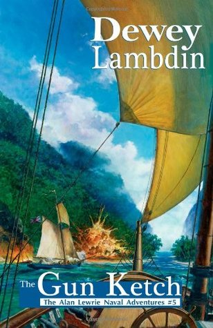 The Gun Ketch by Dewey Lambdin