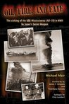 Oil, Fire and Fate: The Sinking of the USS Mississinewa (AO-59) in WWII by Japan's Secret Weapon