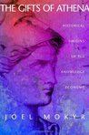 The Gifts of Athena - Historical Origins of the Knowledge Economy