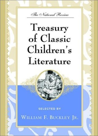 The National Review Treasury of Classic Children's Literature by William F. Buckley Jr.