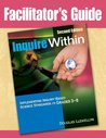 Facilitator's Guide to Inquire Within, Second Edition