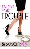 Talent for Trouble (Blake Brothers Trilogy, #2)