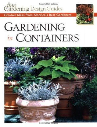 Gardening in Containers: Creative Ideas from America's Best Gardeners