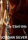 The Third Wife by Jordan Silver