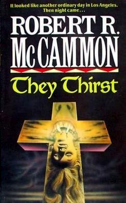 They Thirst by Robert McCammon