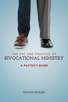 The Art and Practice of Bivocational Ministry: A Pastor's Guide