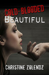 Cold-Blooded Beautiful (Beautiful, #2)