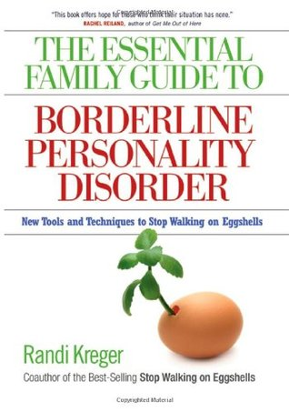 The Essential Family Guide to Borderline Personality Disorder by Randi Kreger
