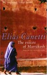 The Voices of Marrakesh by Elias Canetti