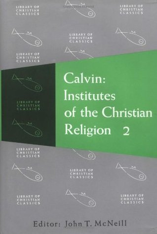 Institutes of the Christian Religion, 2 Vols by John Calvin