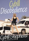 Cybill Disobedience: How I Survived Beauty Pageants, Elvis, Sex, Bruce Willis, Lies, Marriage, Motherhood, Hollywood, and the Irrepressible Urge to Say What I Think