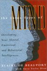 Three Faces of Mind: Developing Your Mental, Emotional, and Behavioral Intelligences