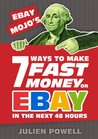 7 Ways to Make Fast Money on eBay in the Next 48 Hours (eBay Mojo)