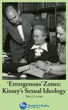 'Errorgenous' Zones: Kinsey's Sexual Ideology