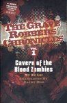 Cavern of the Blood Zombies (The Grave Robbers' Chronicles)