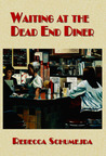 Waiting at the Dead End Diner