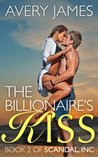 The Billionaire's Kiss (Scandal, Inc, #2)