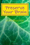 Preserve Your Brain: Tools for Growing Mental Fitness