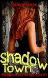 Shadow Town (Maggie Lane Chronicles, #1)