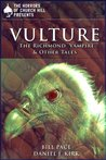 Vulture: The Richmond Vampire and Other Tales (Horrors of Church Hill)