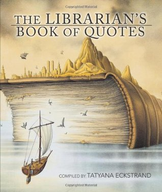 The Librarian's Book of Quotes by Tatyana Eckstrand
