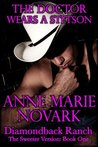 The Doctor Wears A Stetson: The Sweeter Version (The Diamondback Ranch Sweeter Series, #1)