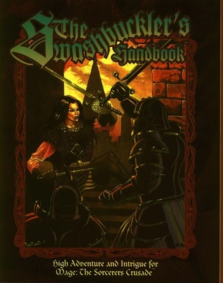 The Swashbucklers Handbook (Mage: the Sorcerers Crusade)