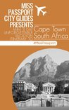 (Cape Town Travel Guide) Miss Passport City Guides Presents Mini 3 Day Unforgettable Vacation Itinerary to Cape Town South Africa (Miss Passport Travel Guide)