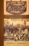 Theophilus Grim and the Stones of Agony (The Trying Tales of Chumbles & Grim, #2)