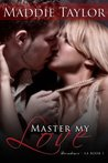 Master My Love (Decadence L.A. #1)