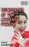 SPH: Humiliated at the Massage Parlor