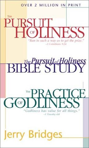The Practice of Godliness / The Pursuit of Holiness / The Pur... by Jerry Bridges
