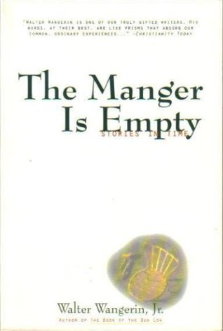 The Manger Is Empty: Stories in Time