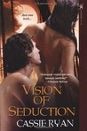 Vision of Seduction (Seduction, #2)