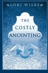 Costly Anointing: The Requirements for Greatness