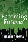 Becoming Forever (Waking Forever, #3)