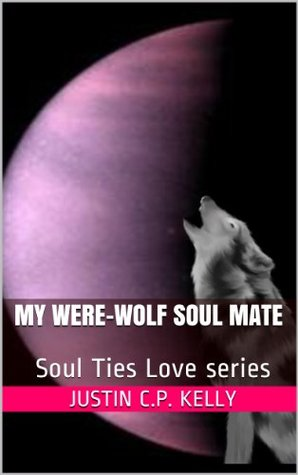 My Were-Wolf Soul Mate (Soul Mate Love Series)