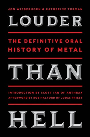 Louder Than Hell: The Definitive Oral History of Metal