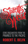 Spirits of the West by Robert C. Belyk