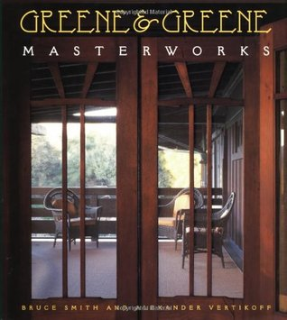 Greene and Greene by Bruce Smith