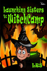 Launching Sisters to WitchCamp