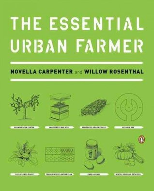 The Essential Urban Farmer by Novella Carpenter