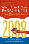 What Colour Is Your Parachute? 2008: A Practical Manual for Job-hunters and Career Changers