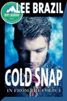 Cold Snap (In From the Cold, #1) (Pulp Friction 2014, #2)