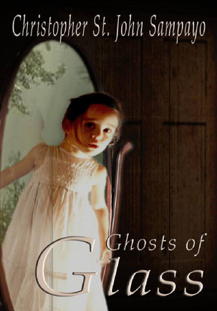 Ghosts of Glass