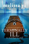 Terminally Ill (Hope Sze Medical Mystery, #3)