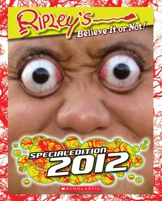 Ripley's Believe It or Not! Special Edition 2012 by Ripley Entertainment Inc.