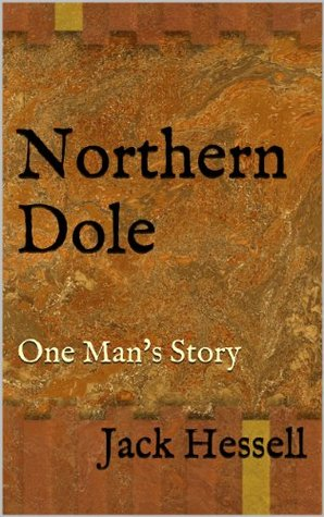 Northern Dole - One Man's Story