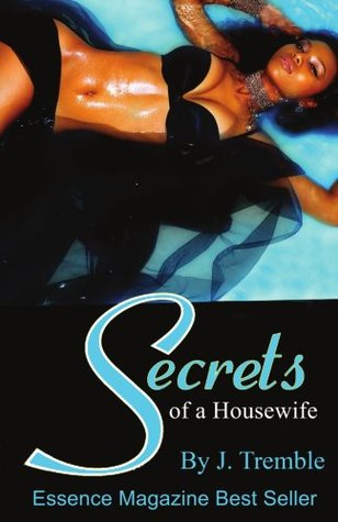 Secrets of a Housewife by J. Tremble