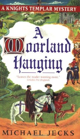 A Moorland Hanging by Michael Jecks